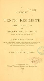 Cover of: A history of the Tenth Regiment, Vermont Volunteers by Edwin Mortimer Haynes