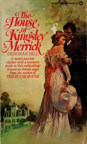Cover of: The house of Kingsley Merrick by Deborah Hill
