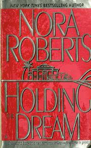 Cover of: Holding the dream by Nora Roberts.