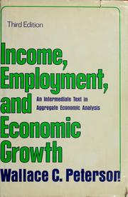 Cover of: Income, employment, and economic growth by Wallace C. Peterson