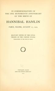 In commemoration of the one hundredth anniversary of the birth of Hannibal Hamlin by Military Order of the Loyal Legion of the United States. Commandery of the State of Maine.