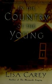 Cover of: In the country of the young by Lisa Carey