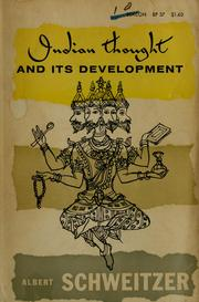Indian thought and its development by Albert Schweitzer