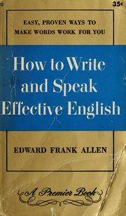 Cover of: How to write and speak effective English by Edward Frank Allen