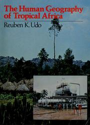 The human geography of tropical Africa by Reuben K. Udo