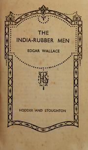 Cover of: The India-rubber men by Edgar Wallace