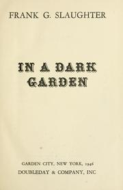 In a dark garden by Frank G. Slaughter