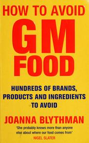 Cover of: How to avoid GM food by Joanna Blythman