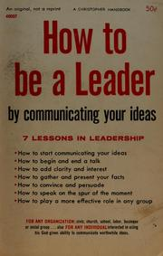 Cover of: How to be a leader by communicating your ideas by James Keller