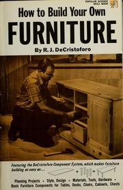Cover of: How to build your own furniture by R. J. De Cristoforo