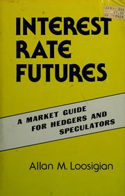 Interest rate futures by Allan M. Loosigian