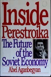 Cover of: Inside perestroika by Abel Gezevich Aganbegi͡a︡n