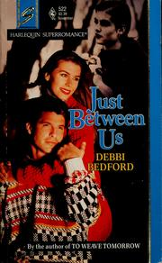 Cover of: Just between us by Deborah Bedford