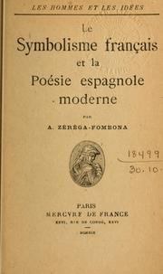 Le symbolisme franaise et la posie espagnole moderne by A. Zrga-Fombona