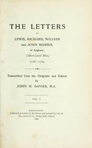 The letters of Lewis, Richard, William and John Morris of Anglesey, (Morrisiaid Mon) 1728-1765 by John H. Davies