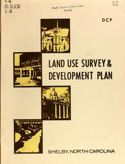Land use survey &amp; development plan, Shelby, North Carolina by North Carolina. Division of Community Planning