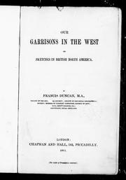 Cover of: Our garrisons in the West, or, Sketches in British North America by Duncan, Francis