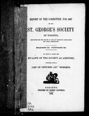 Report of the committee for 1867 of the St. George&#39;s Society of Toronto by St. George&#39;s Society of Toronto