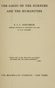The logic of the sciences and the humanities by F. S. C. Northrop