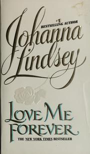 Cover of: Love me forever by Johanna Lindsey