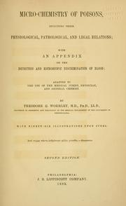 Micro-chemistry of poisons by Theodore G. Wormley