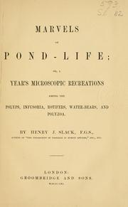 Marvels of pond-life by Henry J. Slack
