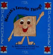 Cover of: Matzah&#39;s favorite thing by by Betty Cohen &amp; Dorothy Fish, illustrated by Betty Cohen.