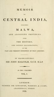 A memoir of Central India by Malcolm, John Sir