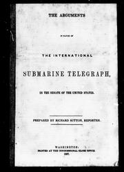 The arguments in favour of the international submarine telegraph, in the Senate of the United States by Richard Sutton