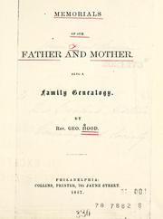 Memorials of our father and mother by George Hood