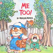 Cover of: Me too! by Mercer Mayer