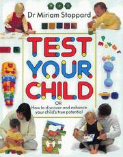Test your child by Stoppard, Miriam.