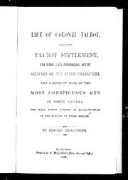 Life of Colonel Talbot, and the Talbot Settlement by Edward Ermatinger