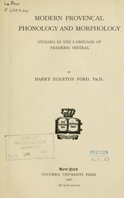 Modern Provençal phonology and morphology studied in the language of Frederic Mistral by Harry Egerton Ford