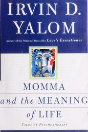 Cover of: Momma and the meaning of life by Irvin D. Yalom