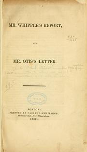 Mr. Whipple's report, and Mr. Otis's letter by Rhode Island. General Assembly. House of Representatives. Select Committee to Whom Were Referred the Resolutions of Mr. Wells, on Slavery.