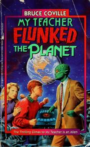 Cover of: My teacher flunked the planet by Bruce Coville