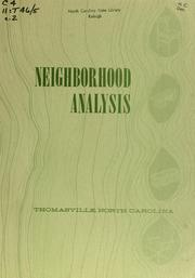 Cover of: Neighborhood analysis, Thomasville, North Carolina by North Carolina. Division of Community Planning