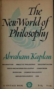 The new world of philosophy by Kaplan, Abraham