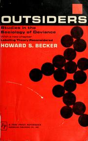 howard becker studies in the sociology of deviance Although there had been prior research into deviant labels, howard becker is hailed as the found of the modern labelling theory founded in outside.