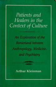 Patients and healers in the context of culture by Arthur Kleinman