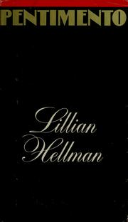 Pentimento by Hellman, Lillian, Lillian Hellman