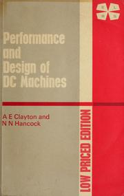 Cover of: The performance and design of direct current machines by Albert Edmund Clayton