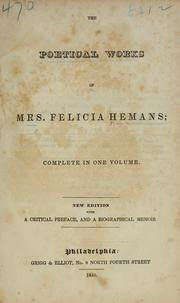 Cover of: The poetical works of Mrs. Felicia Hemans by Felicia Dorothea Browne Hemans