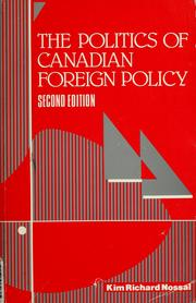 Cover of: The politics of Canadian foreign policy by Kim Richard Nossal