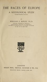 The races of Europe by William Zebina Ripley