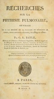 Cover of: Recherches sur la phthisie pulmonaire by Gaspard Laurent Bayle