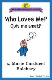 Who loves me? = by Marie Carducci Bolchazy