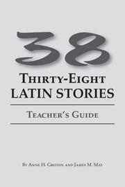 Cover of: 38 Latin Stories Teacher's Guide by Anne H. Groton and James M. May