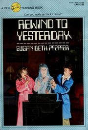 Cover of: Rewind to yesterday by Susan Beth Pfeffer